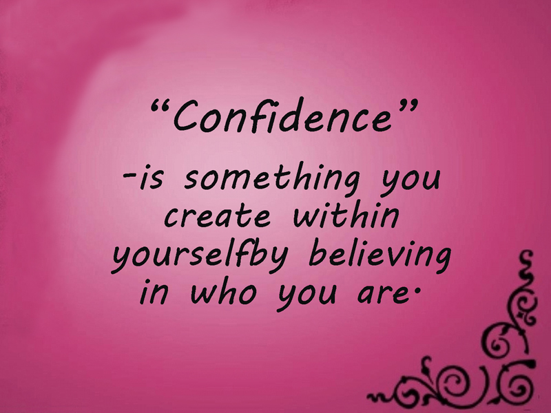 confidence-is-something-you-create-within-yourself-believing-in-who-you-are-confidence-messages-quote