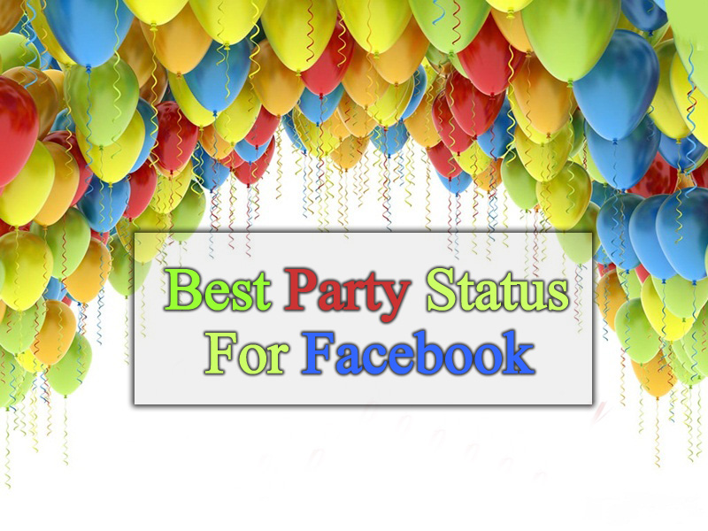 Best Party Status For Facebook