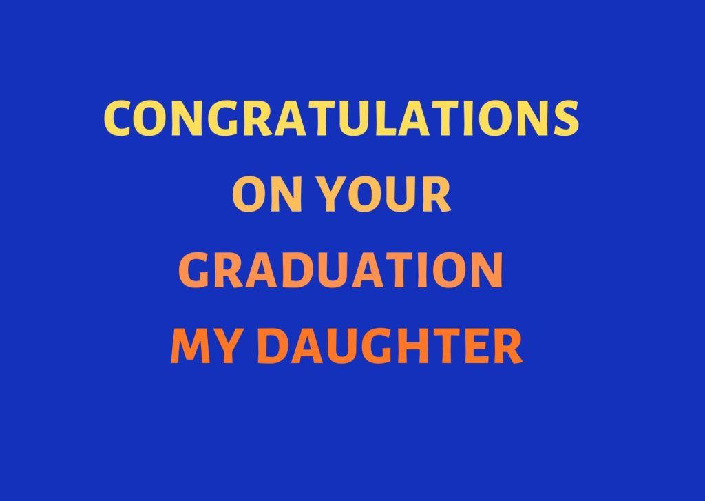 Congratulations On Your Graduation My Daughter