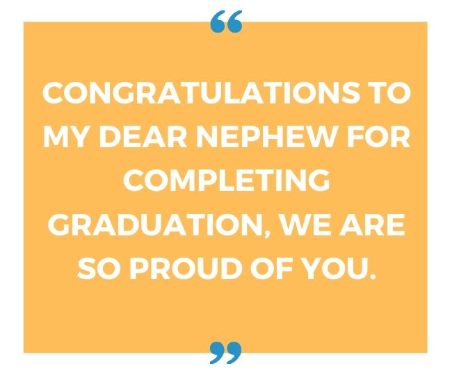 Congratulations to my dear nephew for completing graduation
