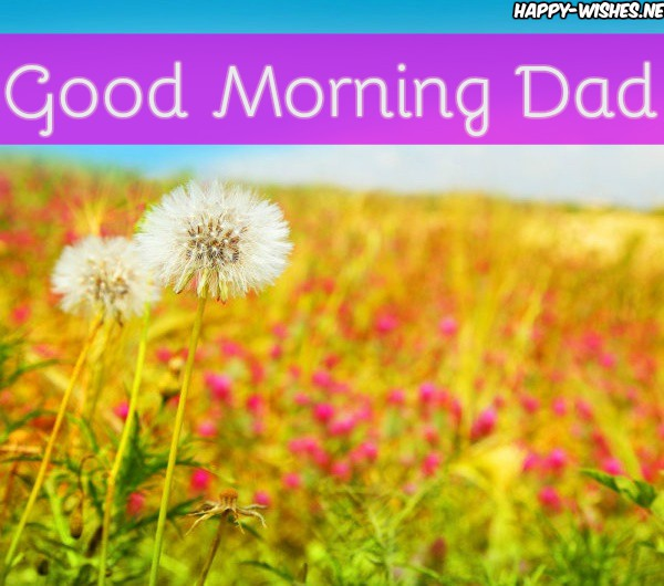 Good Morning Dad With Flower Background