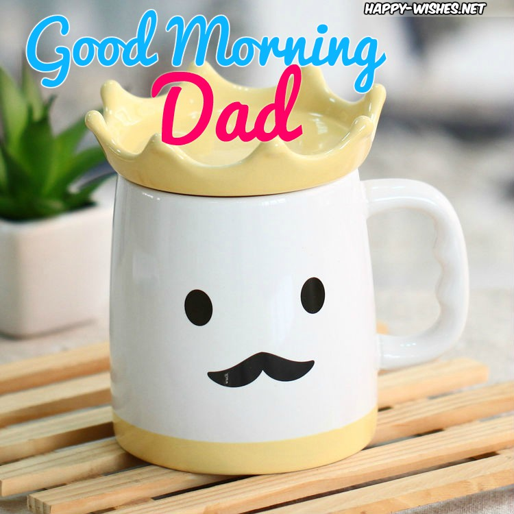 Good Morning Dad wishes