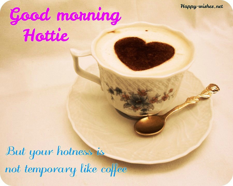 Good Morning wishes to the most beautiful girl in the world with coffe cup images