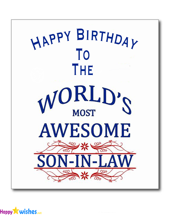 Happy Birthday to the worlds awesome son in law