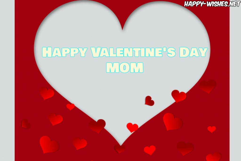Happy Valentine's daHappy Valentine's day wishes for momy wishes for mom