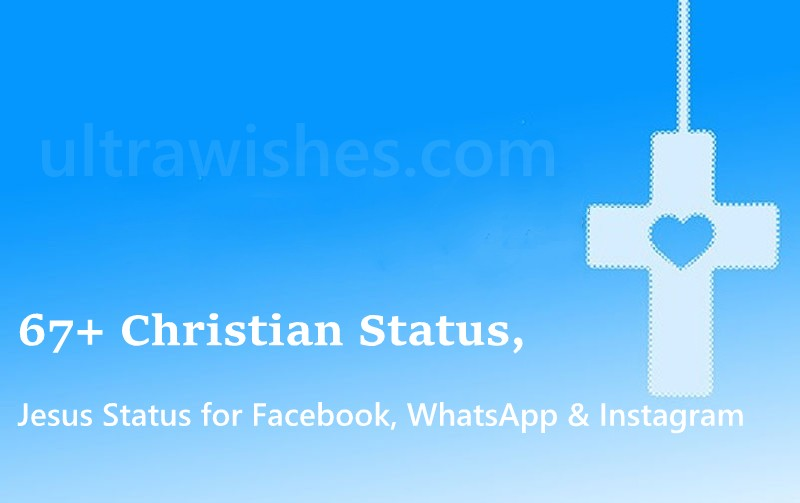 67+ Christian Status, Jesus Status for Facebook, WhatsApp & Instagram