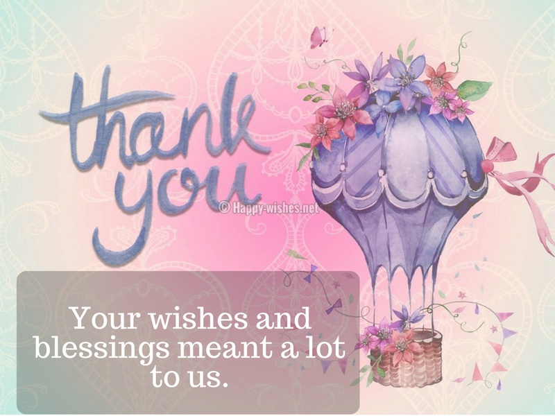 Your wishes and blessings meant a lot to us.