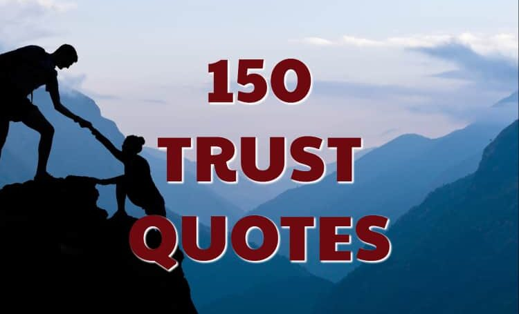 150 Trust Quotes and Trust Issues Sayings & Messages