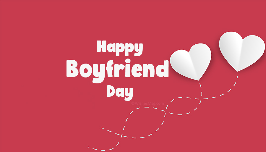 25+ Boyfriend Day Wishes and Quotes