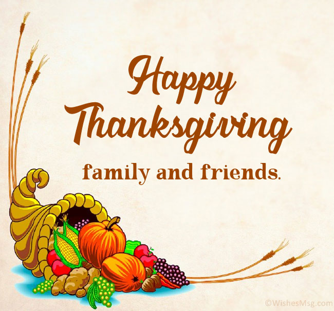 happy thanksgiving family and friends