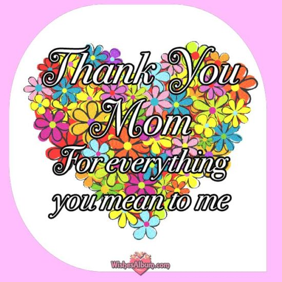 Thank You Mom For everything you mean to me